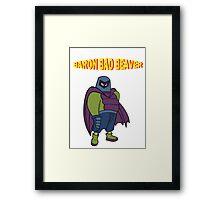 Baron Bad Beaver Framed Print