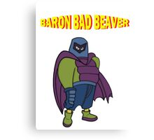 Baron Bad Beaver Canvas Print