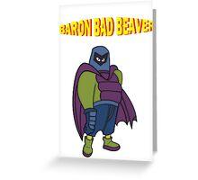 Baron Bad Beaver Greeting Card