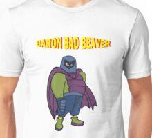 Baron Bad Beaver Unisex T-Shirt