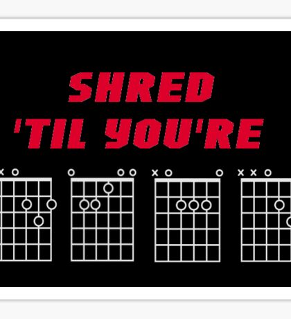 Shred 'Til You're Dead - Guitar Chords - Design Red Text on Black Sticker