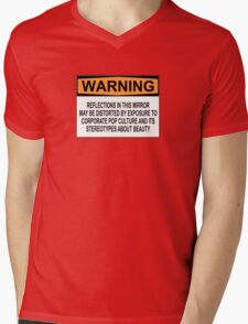WARNING: REFLECTIONS IN THIS MIRROR MAY BE DISTORTED BY EXPOSURE TO CORPORATE POP CULTURE AND ITS STEREOTYPES ABOUT BEAUTY Mens V-Neck T-Shirt