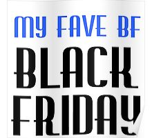 MY FAVE BF BLACK FRIDAY Poster