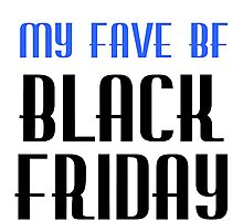 MY FAVE BF BLACK FRIDAY Photographic Print