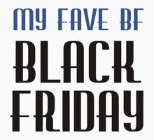 MY FAVE BF BLACK FRIDAY Kids Clothes