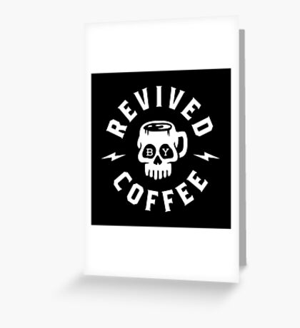 Revived By Coffee Greeting Card