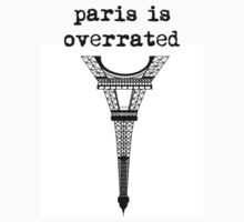 Paris Is Overrated by SighedProject