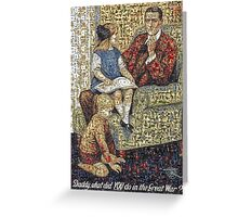 Daddy, what did YOU do in the Great War? Greeting Card