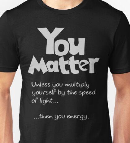 You matter gift shirt Unisex T-Shirt