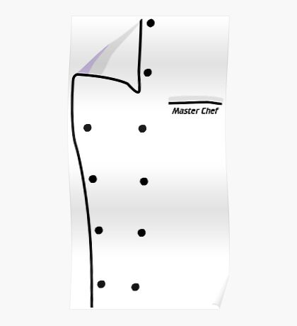 Chef Jacket Funny Chef Shirts Poster
