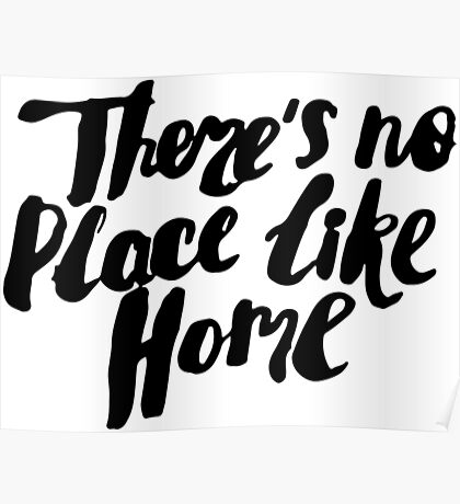 There is no place like home Poster