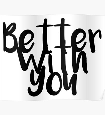 Because things are Better with You Poster