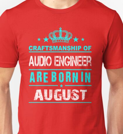 Audio engineer born in August Unisex T-Shirt