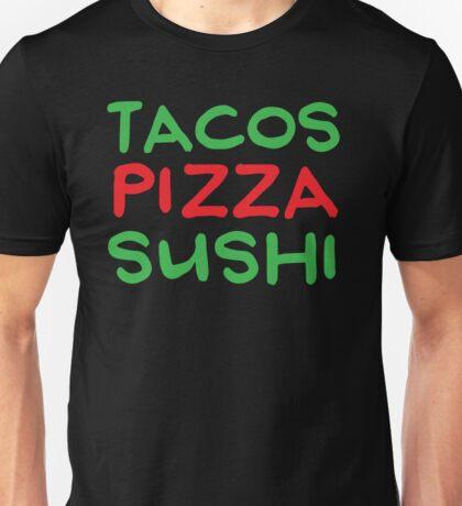 TACOS PIZZA SUSHI Unisex T-Shirt