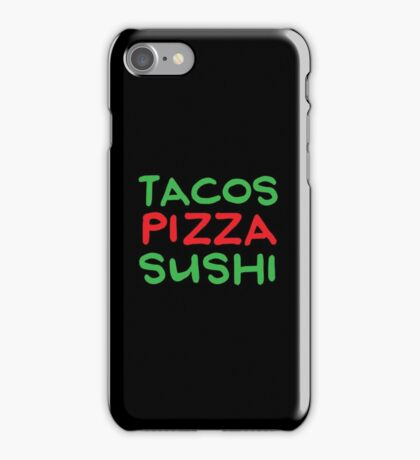 TACOS PIZZA SUSHI iPhone Case/Skin