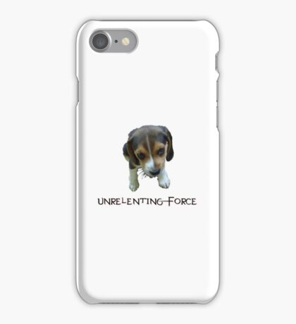 Unrelenting Force - Puppy has POWER iPhone Case/Skin