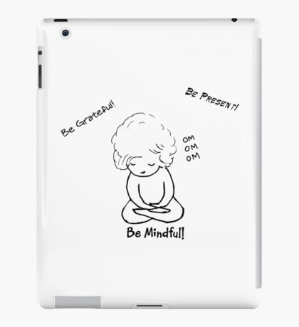 Be Mindful Girl Zen iPad Case/Skin