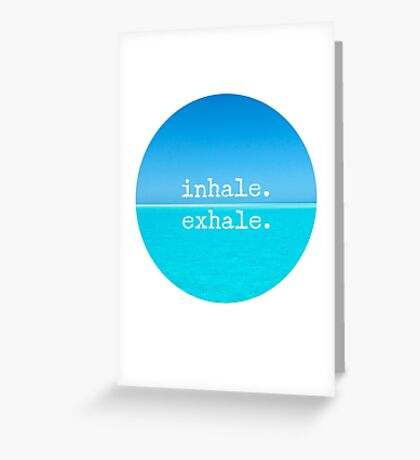 Meditation Quote - Mindful Wall Art Inhale Exhale Greeting Card