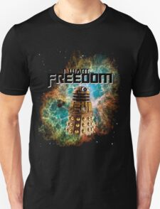 I want...Freedom  T-Shirt