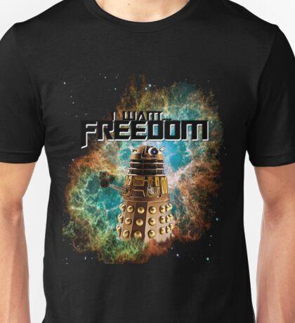 I want...Freedom  Unisex T-Shirt