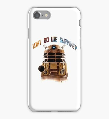 Why do we survive? iPhone Case/Skin