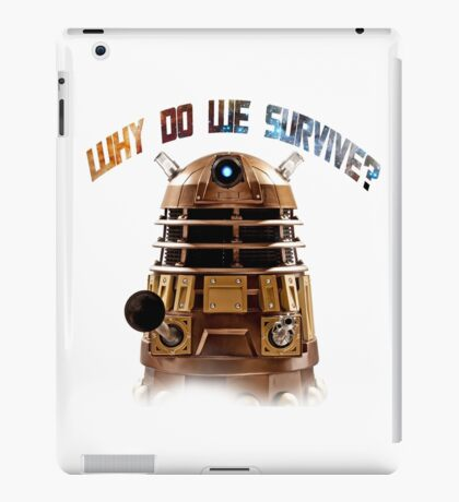 Why do we survive? iPad Case/Skin