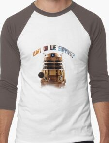 Why do we survive? Men's Baseball ¾ T-Shirt