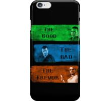 The Good the Bad The Trevor Gta 5 iPhone Case/Skin