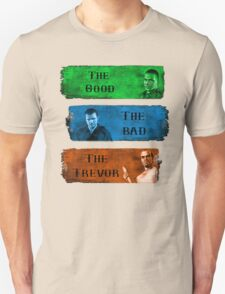 The Good the Bad The Trevor Gta 5 T-Shirt