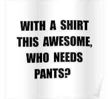 Awesome Shirt No Pants Poster