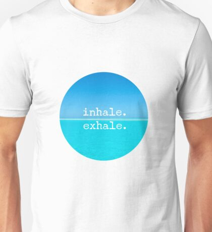 Meditation Quote - Mindful Wall Art Inhale Exhale Unisex T-Shirt