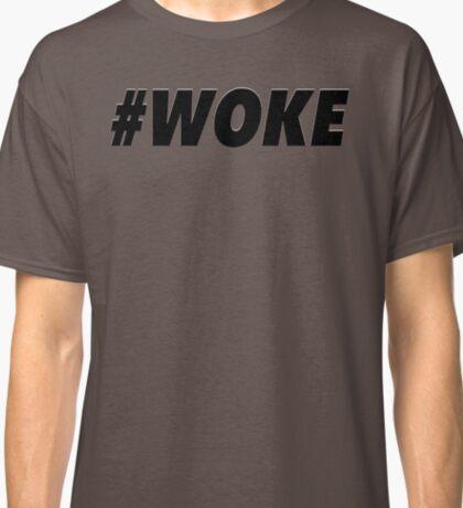 #woke Classic T-Shirt