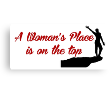 Rock Climbing A Woman's Place Is On The Top Canvas Print