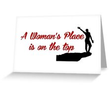 Rock Climbing A Woman's Place Is On The Top Greeting Card