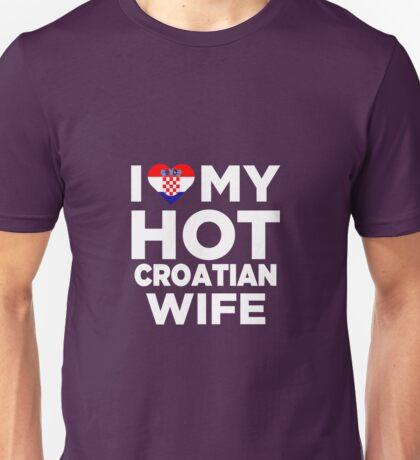 I Love My Hot Croatian Wife Unisex T-Shirt