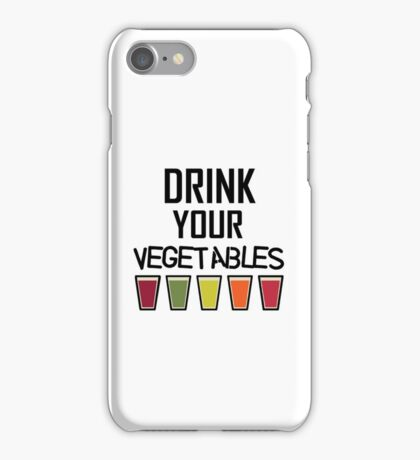 Drink Your Vegetables - Healthy Diet - Juice - Juicing - Funny Cool Drinking Gift iPhone Case/Skin