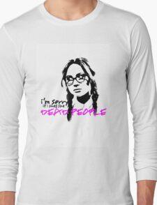 Sorry If I Smell like Dead people - Eliza Long Sleeve T-Shirt