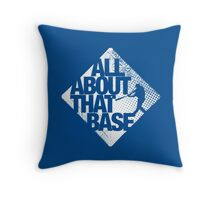 All about that base 2 Throw Pillow