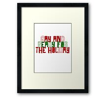 Gay and ready for the Holiday Framed Print