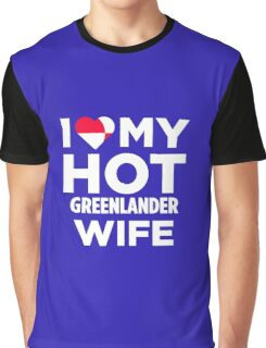 I Love My Hot Greenlander Wife Graphic T-Shirt