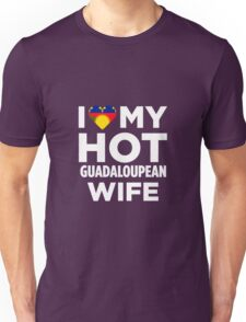 I Love My Hot Guadeloupean Wife Unisex T-Shirt
