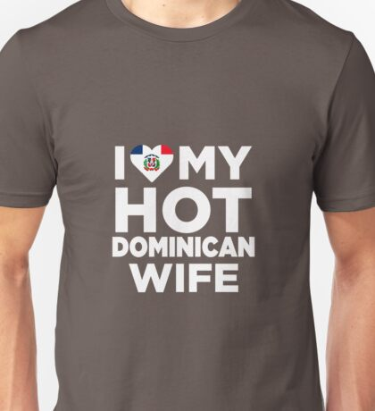 I Love My Hot Dominican Wife Unisex T-Shirt