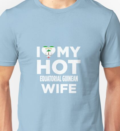 I Love My Hot Equatorial Guinean Unisex T-Shirt