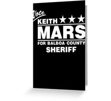 Keith Mars for Sheriff (White) Greeting Card
