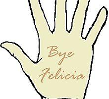 Bye Felicia by celeste3838