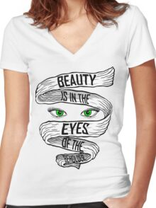 Beauty is in the eyes of the beholder Women's Fitted V-Neck T-Shirt
