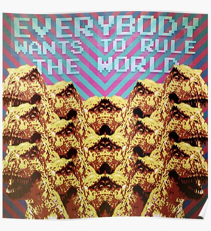 Everybody wants to rule the world Poster