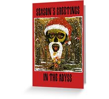 Season's Greetings in the Abyss Greeting Card