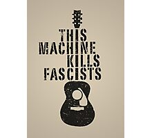 This Machine Kills Fascists Photographic Print