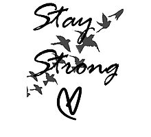 stay strong Photographic Print